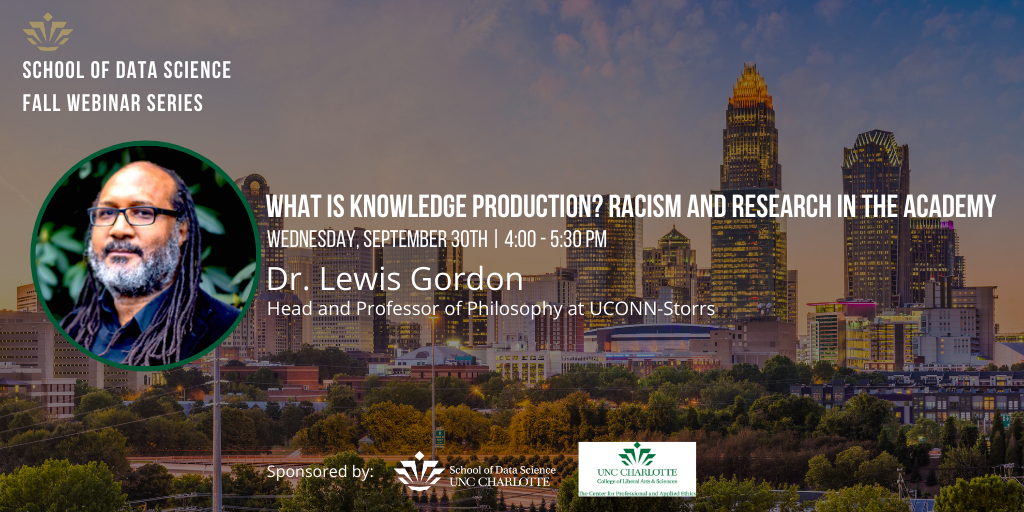 """Lewis Gordon: """"What is Knowledge Production? Racism and Research in the Academy"""""""