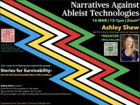 "Ashley Shew, ""Narratives Against Ableist Technologies"""